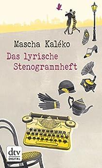 Das lyrische Stenogrammheft von [Kaléko, Mascha]