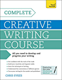 Complete Creative Writing Course: Teach Yourself (Teach Yourself: Writing)