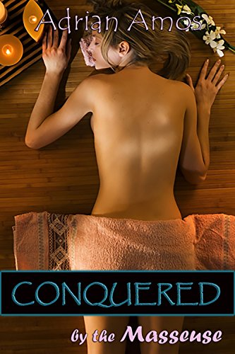Conquered by the Masseuse (Forced Lesbian Submission Book 14)