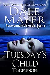 Tuesday's Child: Todesengel (Paranormale Visionen 1)