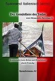Der Gondoliere des Todes - Sprachkurs Italienisch-Deutsch A2: Spannender Lernkrimi und Reiseführer durch Venedig (Italian Edition)