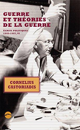 Guerre et théories de la guerre par Cornelius CASTORIADIS