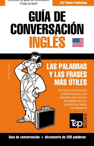 Guia de Conversacion Espanol-Ingles y Mini Diccionario de 250 Palabras