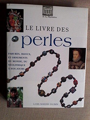 Le livre des perles : Parures, bijoux et ornements du monde, du néolithique à nos jours par Loïs Dubin
