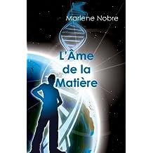 L'âme de la matière: Clonage humain, fondements de la médecine spirite et autres thèmes.