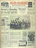 Telecharger Livres SUD OUEST No 7874 du 22 12 1969 ACCORD A BRUXELLES SUR LE FINANCEMENT DE L EUROPE AGRICOLE LE GENERAL CATROUX SUCCOMBE A LA GRIPPE LES CONFLIT SOCIAUX MYSTERE SUR LA COTE DES CORNOUAILLES LES SPORTS RUGBY FOOT CROSS COUNTRY SKI RABAT LA RESISTANCE PALESTINIENNE EN VEDETTE ITALIE UN STOCK D EXPLOSIFS DECOUVERT PAR LA POLICE A TURIN (PDF,EPUB,MOBI) gratuits en Francaise