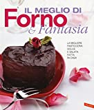 Scarica Libro Il meglio di Forno fantasia La migliore pasticceria dolce e salata fatta in casa (PDF,EPUB,MOBI) Online Italiano Gratis