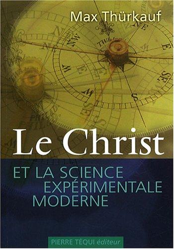 Le Christ et la Science Experimentale Moderne