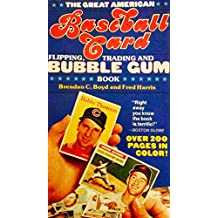 "The Great American Baseball Card Flipping, Trading And Bubblegum Book: ""The Spinal Tap Of Baseball Books."" (English Edition)"