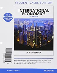 International Economics, Student Value Edition (6th Edition) (The Pearson Series in Economics) by James Gerber (2013-01-01)