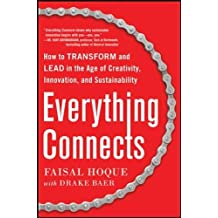 Everything Connects: How to Transform and Lead in the Age of Creativity, Innovation, and Sustainability: How to Transform and Lead in the Age of Creativity, Innovation, and Sustainability