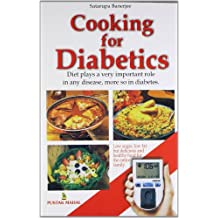 Cooking for Diabetics (Diet Plays a very important Role In any Disease, more so in diabetes)