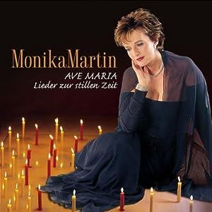 Monika Martin -  Ave Maria - Lieder zur stillen Zeit