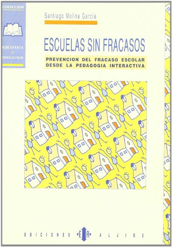 Escuelas Sin Fracasos por Santiago Molina García