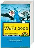 Word 2003 Kompendium - Für den professoinellen Umgang mit Texten: Einführung, Arbeitsbuch und Nachschlagewerk: Mit Texten professionell umgehen (Kompendium/Handbuch)