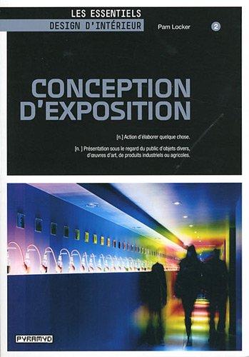 Conception d'exposition, N°3 : Action d'élaborer quelque chose. Présentation sous le regard du public d'objets divers, d'oeuvres d'art, de produits industriels ou agricoles par Pam Locker