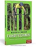 Mountainbike Fahrtechnik: Enduro, Freeride & Downhill