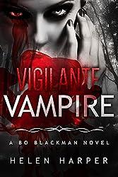 Vigilante Vampire (Bo Blackman Book 5) (English Edition)