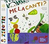 Melacanti? Ediz. illustrata. Con CD Audio