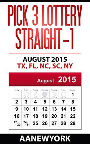 Pick 3 Lottery Straight-1: August 2015: TX, FL, NC, SC, NY (Straight Number Prediction) (English Edition) (Nc-pick)