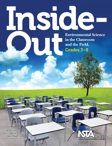 Inside-Out: Environmental Science in the Classroom and the Field, Grades 3-8 - PB273X by Robert Blake (2010-03-12)