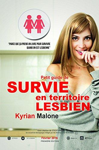 Guide de survie en territoire lesbien (Kyrian Malone FF) par Kyrian Malone