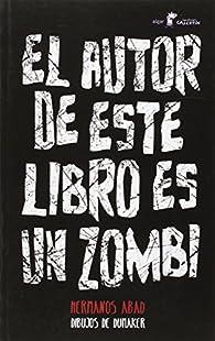 El autor de este libro es un zombi par  Hermanos Abad