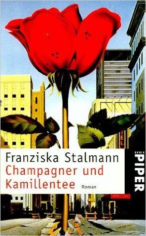 Champagner und Kamillentee von Franziska Stalmann ( 1992 )