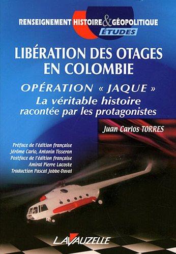 Libération des otages en Colombie, Opération Jaque