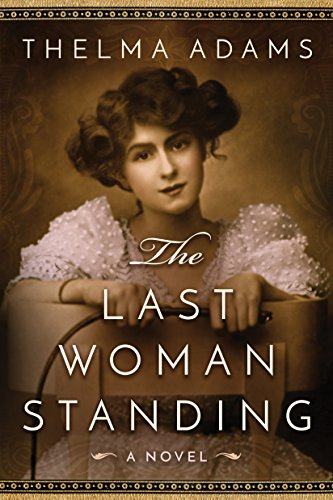 The Last Woman Standing: A Novel (English Edition) de [Adams, Thelma
