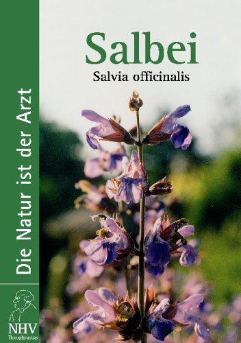 Salbei: Salvia officinalis. Das Buch zur Heilpflanze des Jahres - Salvia Officinalis-salbei