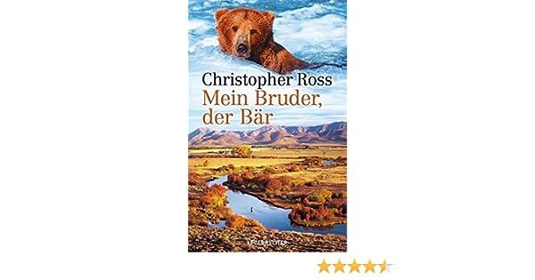Mein Bruder, der Bär: Amazon.de: Christopher Ross: Bücher