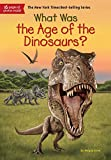 #9: What Was the Age of the Dinosaurs? (What Was?)