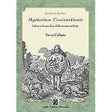 Terra Celeste: Mysterium coniunctionis. La base ecobiopsicologica delle immagini archetipe (Quaderni Asolani Vol. 1)