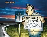 Der letzte Henker vor der Autobahn - Timo Würz