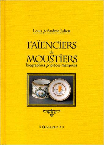 Faïenciers de Moustiers: Biographies & pièces marquées