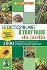 Le dictionnaire à tout faire du jardin (NE)