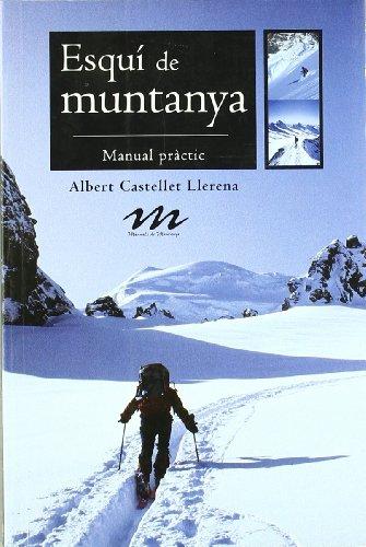 Esquí de muntanya: Manual pràctic (Manuals de muntanya) por Albert Castellet Llerena