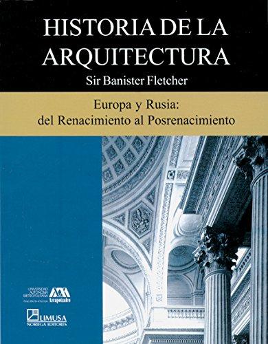 Historia De La Arquitectura/ History of Architecture: 4 por Banister Fletcher