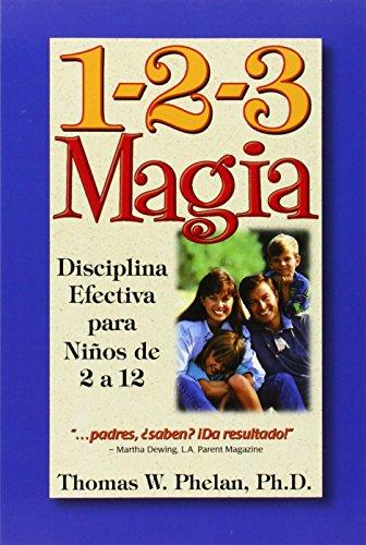 1-2-3 Magia: Disciplina Efectiva Para Ninos De 2 a 12