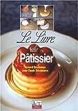 Le livre du pâtissier. 4ème édition