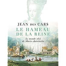 Le hameau de la reine : Le monde rêvé de Marie-Antoinette