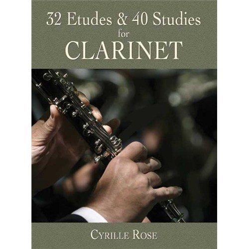 Preisvergleich Produktbild Cyrille Rose: 32 Etudes And 40 Studies For Clarinet. Für Klarinette