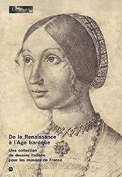 De la Renaissance à l'Age baroque : Une collection de dessins italiens pour les musées de France