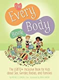 The Every Body Book: The LGBTQ+ Inclusive Guide for Kids about Sex, Gender, Bodies, and Families (English Edition)