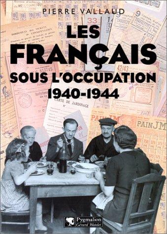 Les Français sous l'occupation, 1940-1944