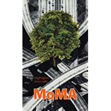 MoMA: Highlights Since 1980: 250 Works from The Museum of Modern Art, New York