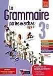 La grammaire par les exercices 3e : C...