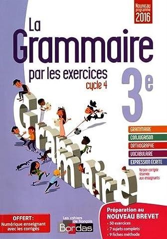 La grammaire par les exercices 4e : Version corrigée réservée aux enseignants - Nouveau programme 2016
