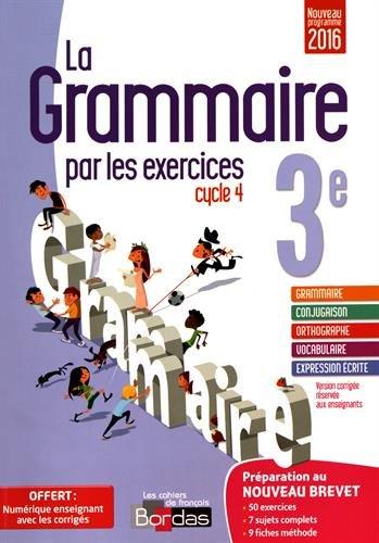 La grammaire par les exercices 4e : Version corrigée réservée aux enseignants - Nouveau programme 2016 par Joëlle Paul